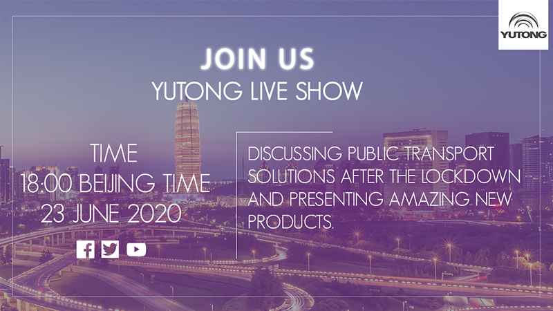How to fight the pandemic in terms of public transport?   Please watch Yutong live show on Jun. 23!